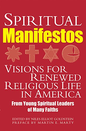Spiritual Manifestos: Visions for Renewed Religious Life in America from Young Spiritual Leaders of...