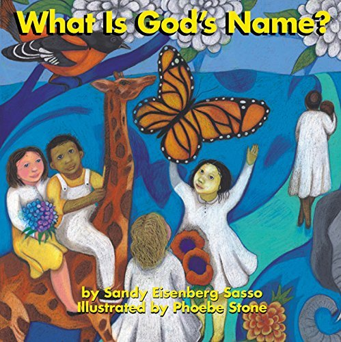 What is God's Name? (Early Childhood Sprituality): Sandy Eisenberg Sasso,