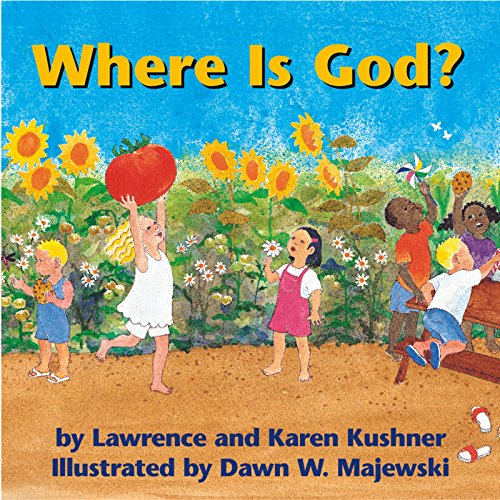 Where Is God Hb: Lawrence and Karen Kushner Illustrated by Dawn W Majewski
