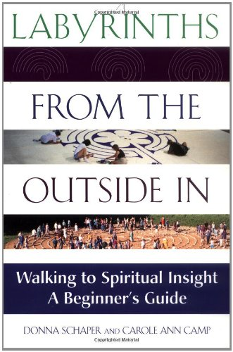 9781893361188: Labyrinths from the Outside In: Walking to Spiritual Insight―A Beginner's Guide