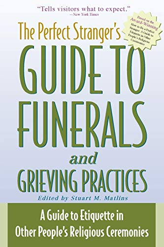9781893361201: The Perfect Stranger's Guide to Funerals and Grieving Practices: A Guide to Etiquette in Other People's Religious Ceremonies