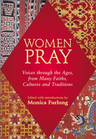 9781893361256: Women Pray: Voices through the Ages, from Many Faiths, Cultures, and Traditions