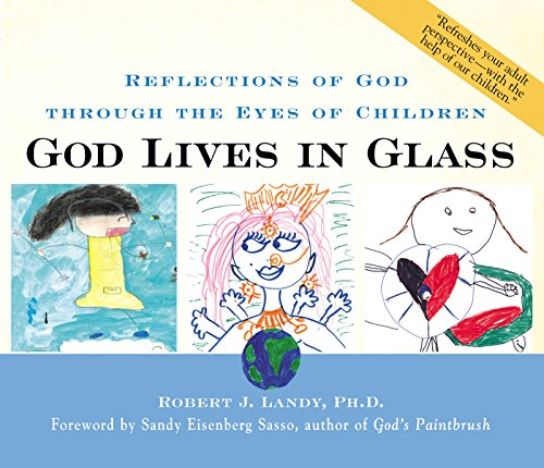 9781893361300: God Lives in Glass : Reflections of God through the Eyes of Children