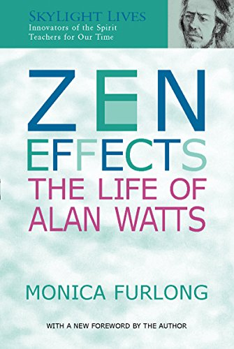 9781893361324: Zen Effects: The Life of Alan Watts (SkyLight Lives)