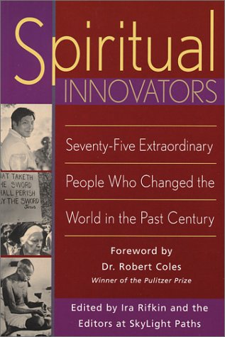 9781893361508: Spiritual Innovators: Seventy-Five Extraordinary People Who Changed the World in the Past Century