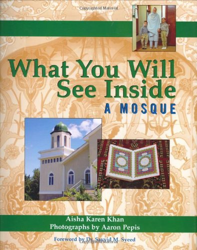 What You Will See Inside a Mosque: Aisha Karen Khan,