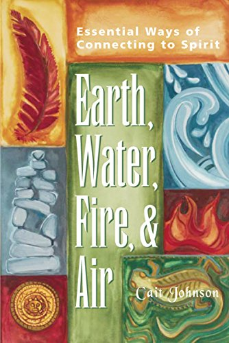 9781893361652: Earth, Water, Fire, and Air: Essential Ways of Connecting to Spirit