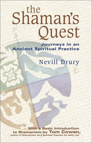 The Shaman's Quest: Journeys in an Ancient Spiritual Practice: Drury, Nevill