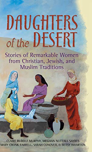Daughters of the Desert -- (INSCRIBED by author) -- Stories of Remarkable Women from Christian, ...