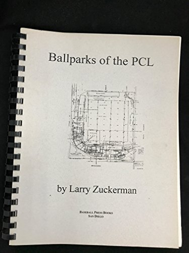 9781893392113: Ballparks Of The Pacific Coast League: The Complete Inventory Of Coast League Ball Parks, From 1903 Through 1997