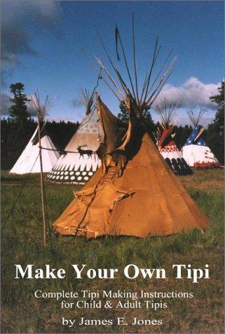 9781893394100: Make Your Own Tipi