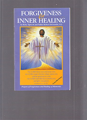 Forgiveness & Innner Healing (1893403017) by Betty Tapscott; Robert Degrandis