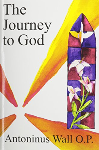 The Journey to God: Wall, Antoninus O.P.