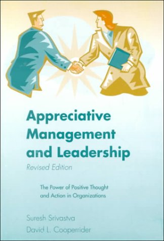 9781893435056: Appreciative Management and Leadership: The Power of Positive Thought and Action in Organization (Revised Edition, 1999)