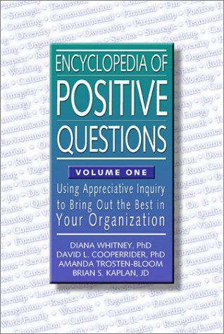9781893435339: Encyclopedia of Positive Questions: Using Appreciative Inquiry to Bring Out the Best in Your Organization: 1 (Tools in Appreciative Inquiry Series, Volume 2)