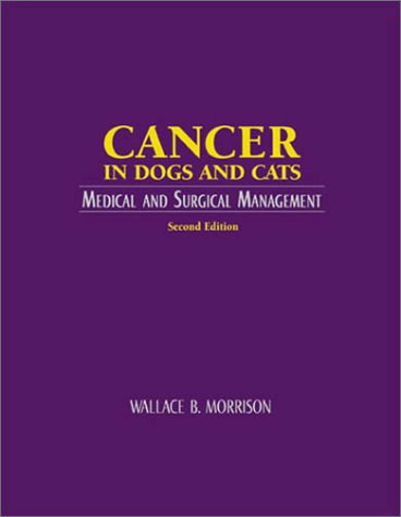 9781893441477: Cancer in Dogs & Cats: Medical & Surgical Management