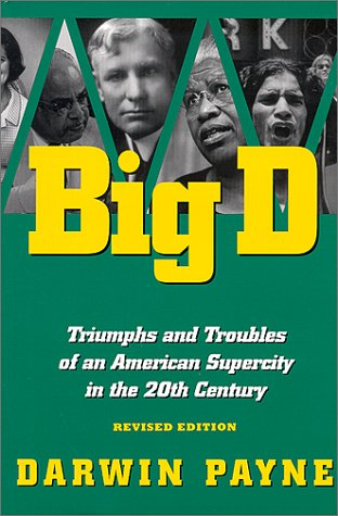 9781893451049: Big D : Triumphs and Troubles of an American Supercity in the 20th Century