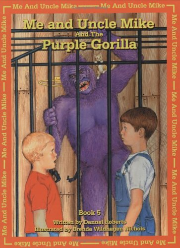 Me And Uncle Mike And The Purple Gorilla (Me and Uncle Mike): Dannel Roberts