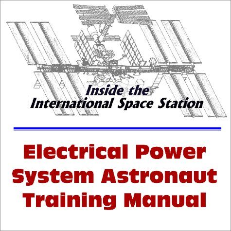 9781893472150: Inside the International Space Station : Electrical Power System Astronaut Training Manual