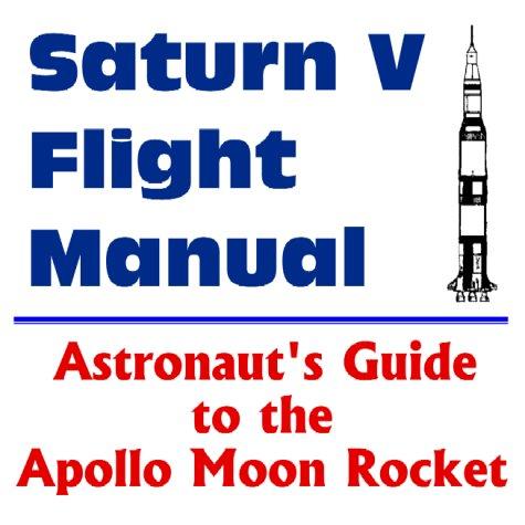 Saturn V Flight Manual : Astronaut's Guide: World Spaceflight News