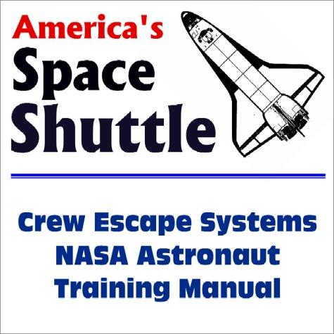 AMERICA'S SPACE SHUTTLE Crew Escape Systems NASA Astronaut Training Manual: News, World ...
