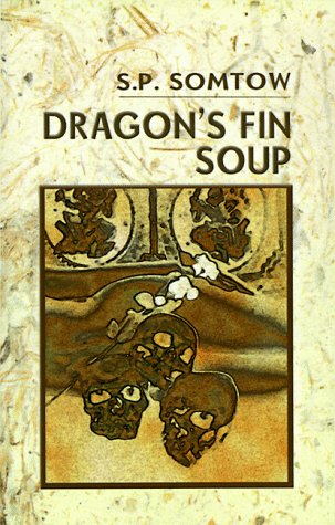 Dragon's Fin Soup: Eight Modern Siamese Fables: Somtow, S. P.