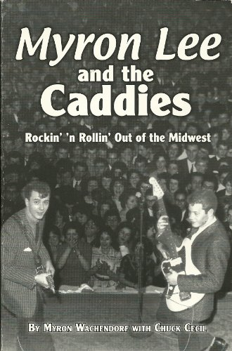 9781893490109: Myron Lee and the Caddies: Rockin' 'n' Rollin' Out of the Midwest