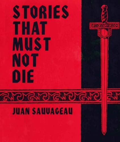 Stories That Must Not Die: Juan Sauvageau