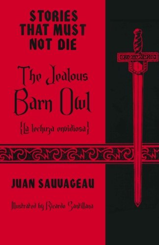 The Jealous Barn Owl: La lechuza envidiosa: Juan Sauvageau