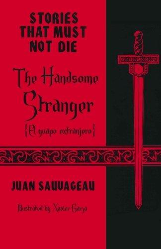 The Handsome Stranger: El guapo extranjero: Juan Sauvageau