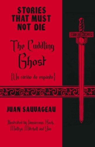 9781893493384: The Cuddling Ghost: Un cariño de espanto: Stories That Must Not Die