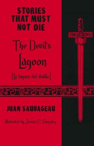 The Devil's Lagoon: La laguna del diablo: Juan Sauvageau