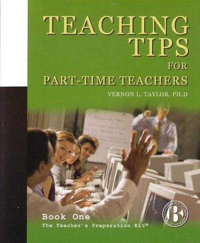Teaching Tips for Part-time Teachers, Book One: V L Taylor, PH.D