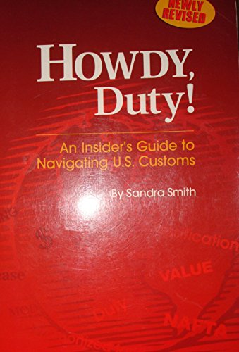 9781893495364: Howdy, Duty: An Insider's Guide to Navigating U. S. Customs