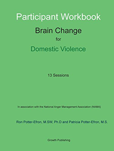 Participant Workbook - Brain Change for Domestic Violence 13 Sessions: Ronald Potter-Efron