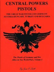 CENTRAL POWERS PISTOLS: THE GREAT WAR PISTOLS: Still, Jan C.