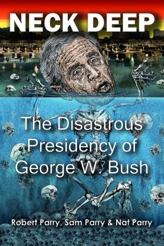9781893517035: Neck Deep: The Disastrous Presidency of George W. Bush