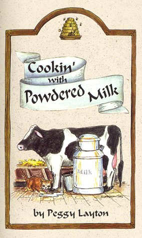 Cookin'With Powdered Milk (Cookin` With Home Storage) (9781893519022) by Layton, Peggy