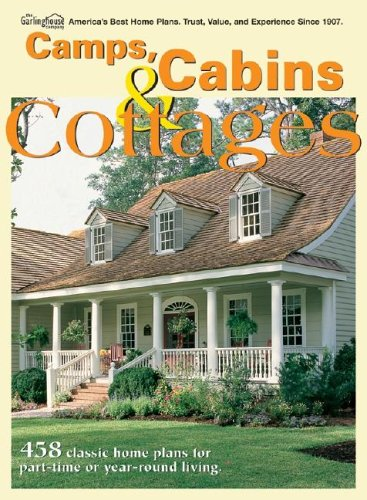 9781893536142: Camps, Cabins & Cottages: 458 Classic Home Plans For Part-Time Or Year-Round Living