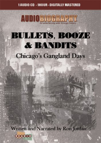 9781893537101: Chicago Gangland Days - Bullets, Booze & Bandits - AudioBiography