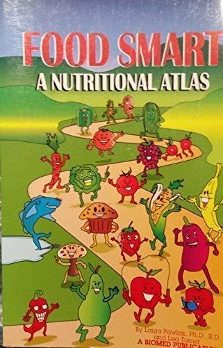 Food Smart : A Nutritional Atlas: Laura Pawlak, Lisa