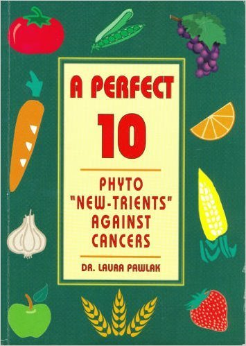 "A perfect 10: Phyto ""new-trients"" against cancers: Pawlak, Laura"