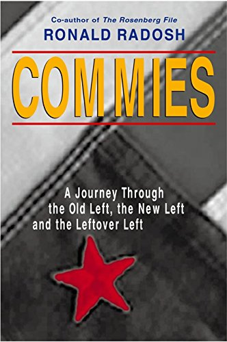 9781893554054: Commies: A Journey Through the Old Left, the New Left and the Leftover Left