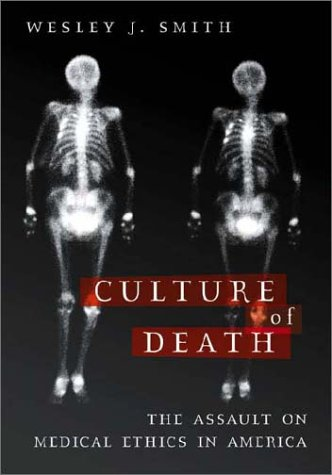9781893554061: Culture of Death: The Assault on Medical Ethics in America