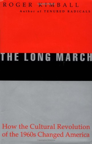 9781893554092: The Long March: How the Cultural Revolution of the 1960s Changed America