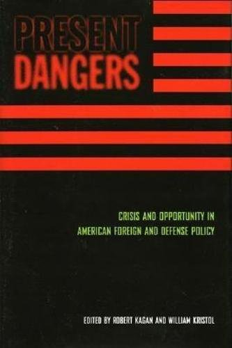 Present Dangers: Crisis and Opportunity in America?s Foreign and Defense Policy: Encounter Books