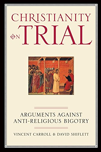 9781893554153: Christianity On Trial: Arguments Against Anti-Religious Bigotry