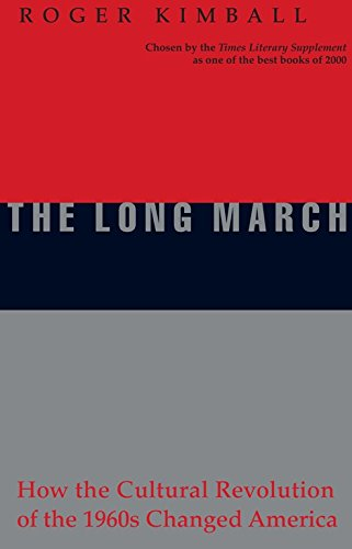 9781893554306: The Long March: How the Cultural Revolution of the 1960s Changed America