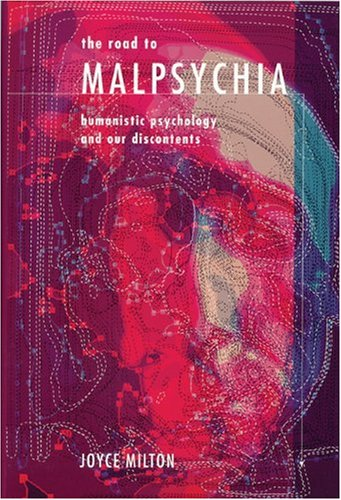 9781893554467: The Road to Malpsychia: Humanistic Psychology and Our Discontents