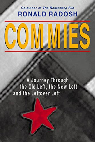 9781893554528: Commies: A Journey Through the Old Left, the New Left and the Leftover Left